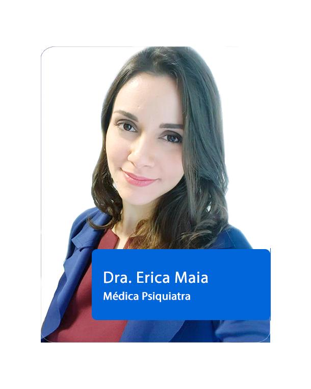 Dra. Erica Maia